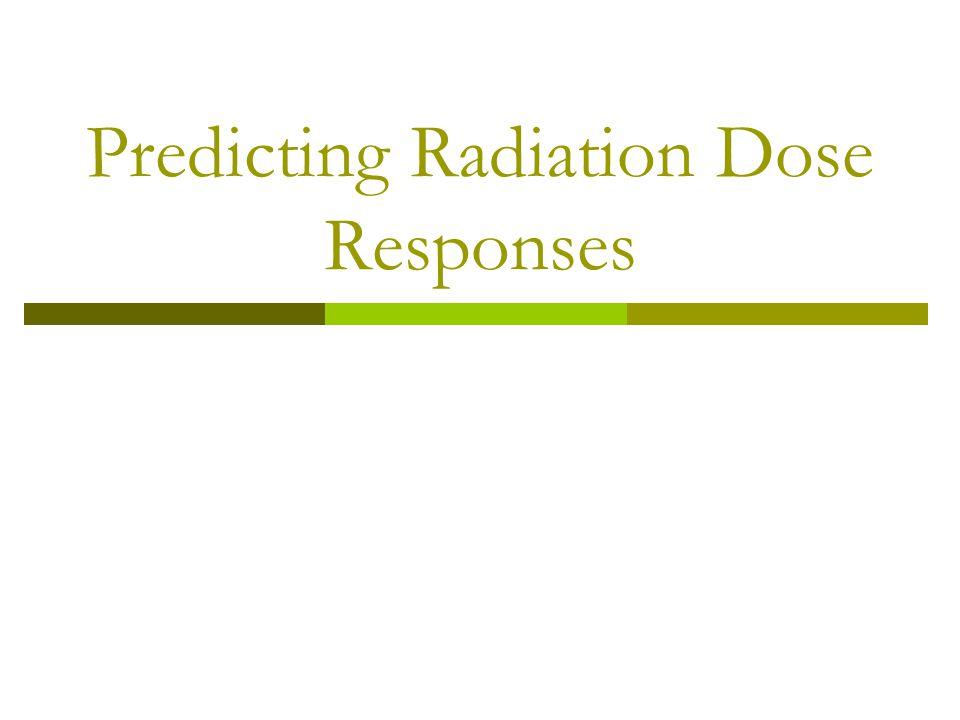 Predicting Radiation Dose Responses