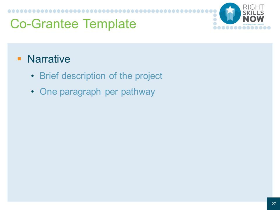 Co-Grantee Template  Narrative Brief description of the project One paragraph per pathway 27