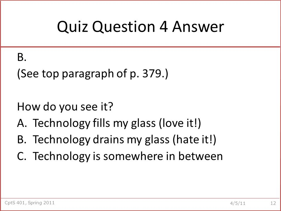 CptS 401, Spring 2011 4/5/11 Quiz Question 4 Answer B.