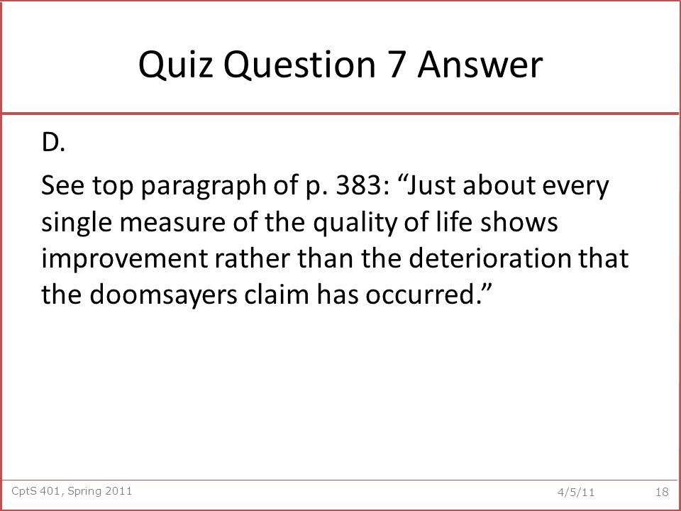 CptS 401, Spring 2011 4/5/11 Quiz Question 7 Answer D.