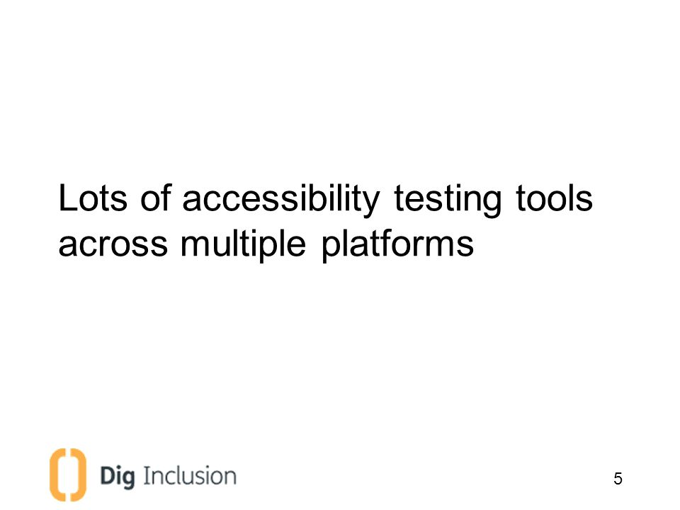 Lots of accessibility testing tools across multiple platforms 5