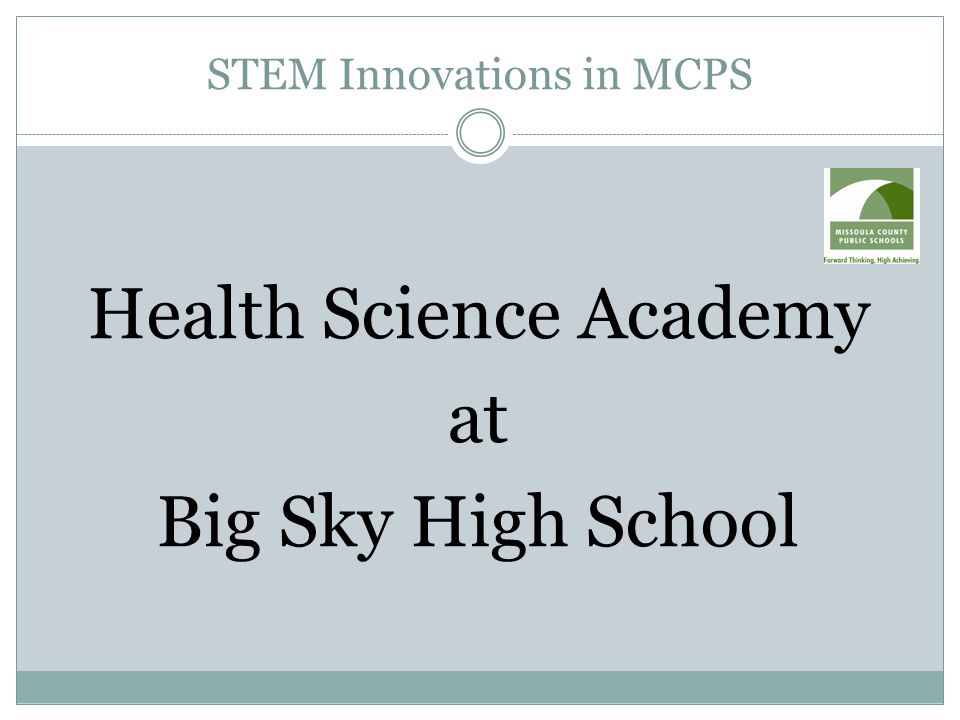 STEM Innovations in MCPS Health Science Academy at Big Sky High School