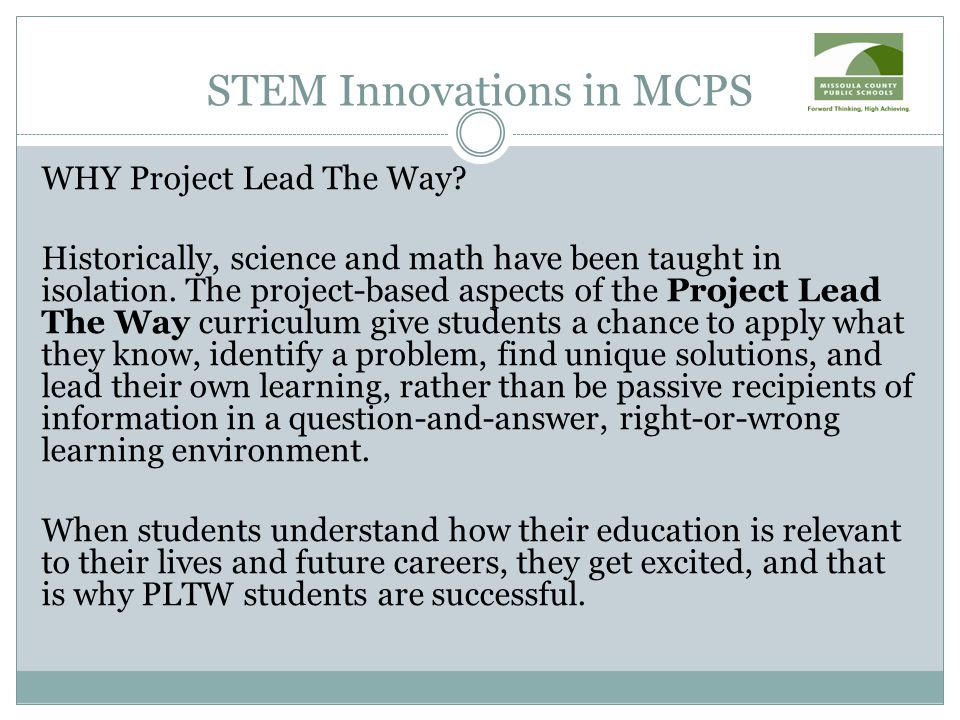 STEM Innovations in MCPS WHY Project Lead The Way.
