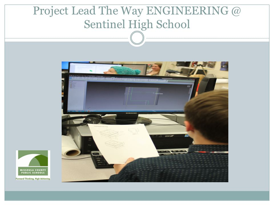 Project Lead The Way ENGINEERING @ Sentinel High School