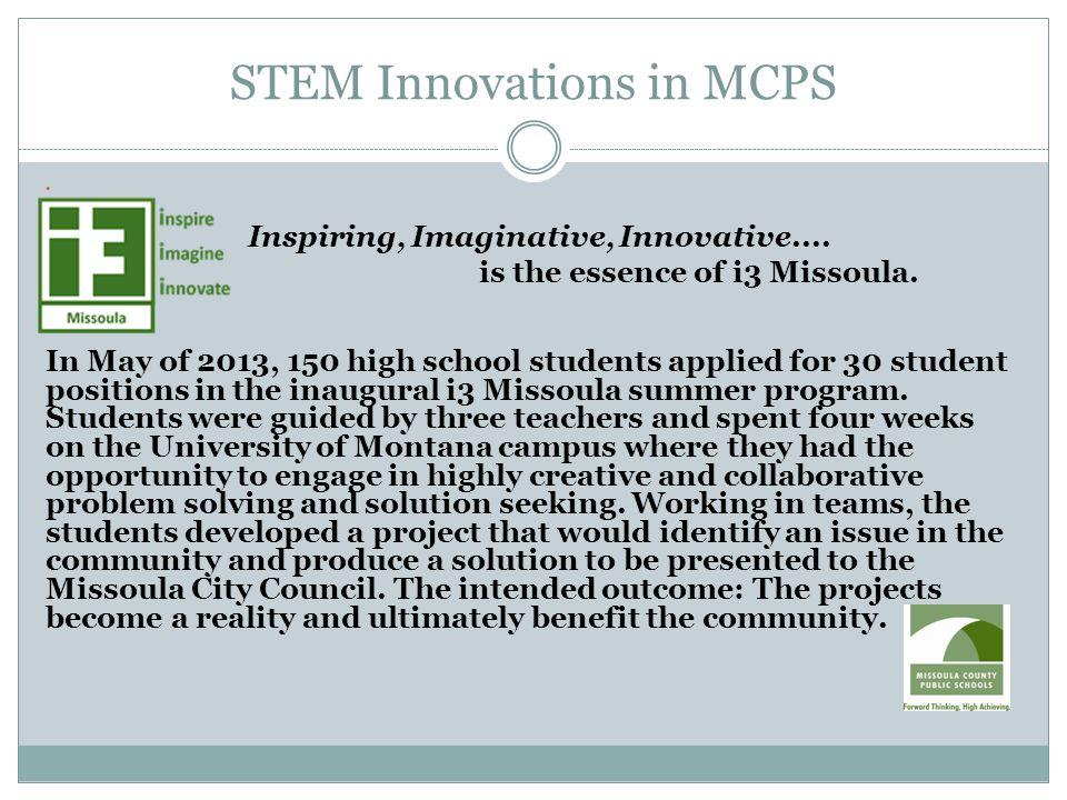 STEM Innovations in MCPS Inspiring, Imaginative, Innovative....