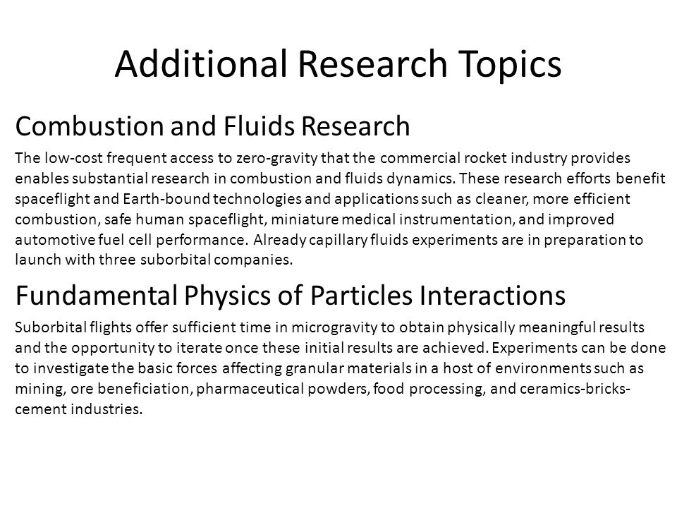 Additional Research Topics Combustion and Fluids Research The low-cost frequent access to zero-gravity that the commercial rocket industry provides en