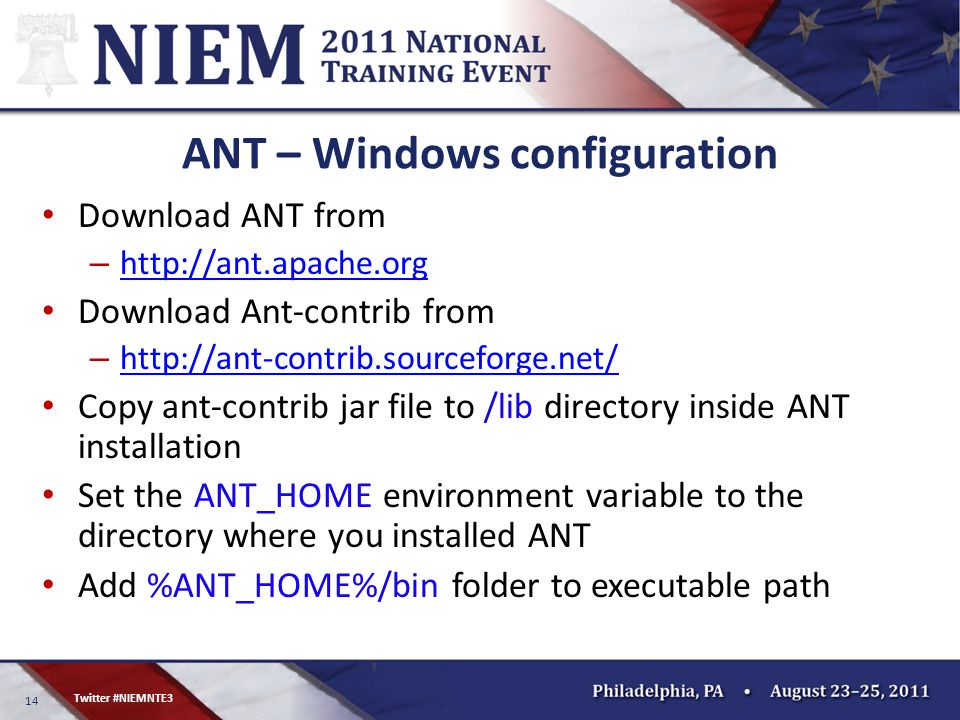 14 Twitter #NIEMNTE3 ANT – Windows configuration Download ANT from – http://ant.apache.org http://ant.apache.org Download Ant-contrib from – http://an
