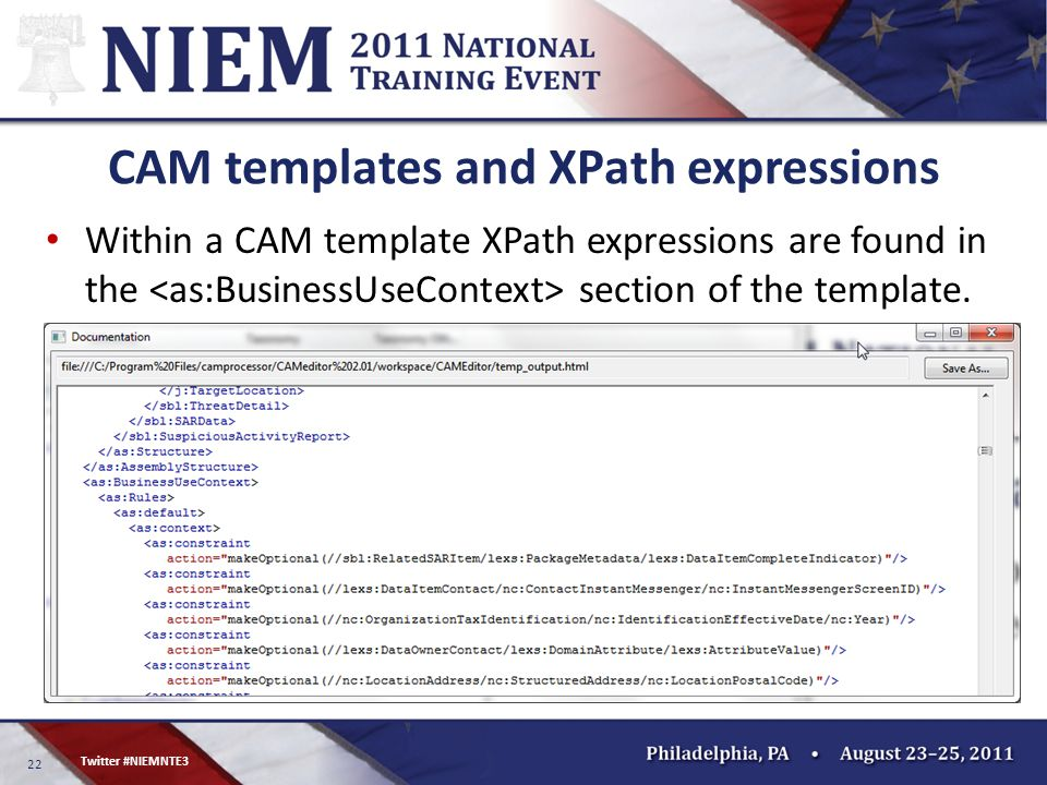 22 Twitter #NIEMNTE3 CAM templates and XPath expressions Within a CAM template XPath expressions are found in the section of the template.