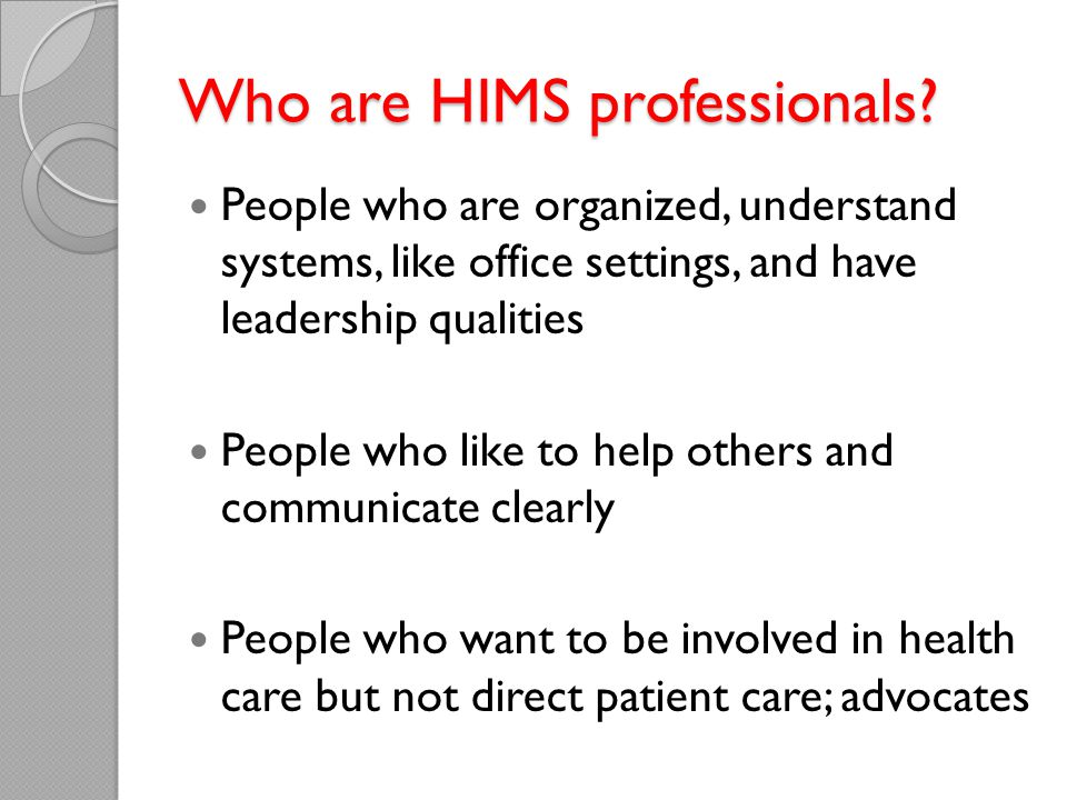 Who are HIMS professionals.