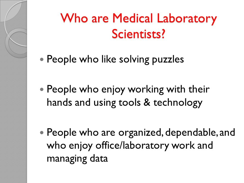 Who are Medical Laboratory Scientists.