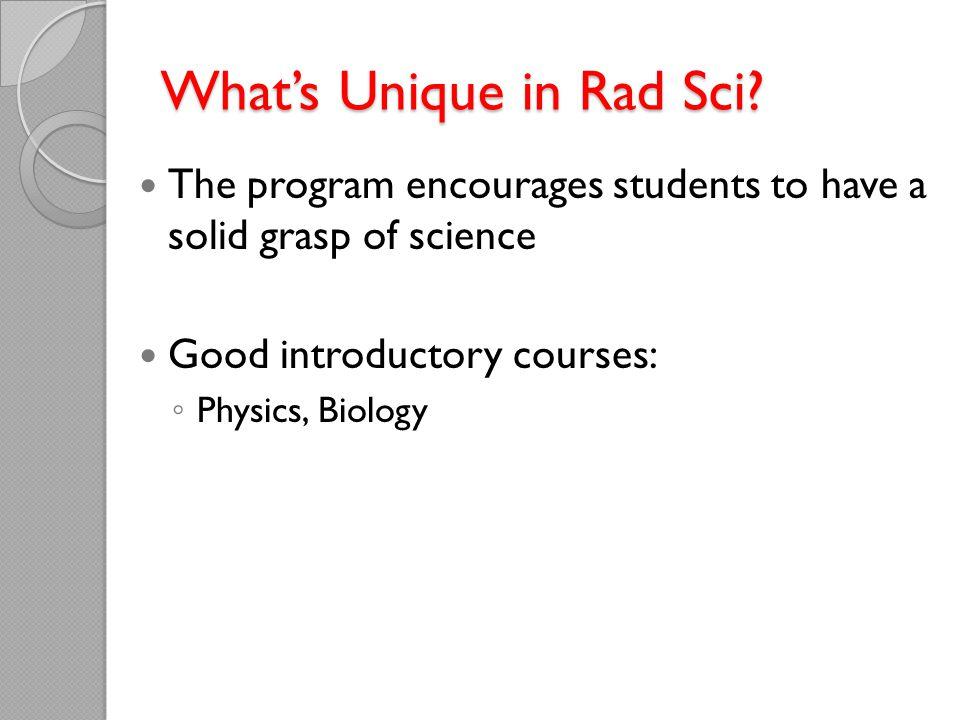 What's Unique in Rad Sci.