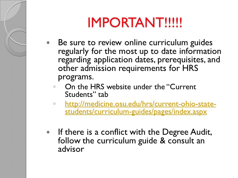 IMPORTANT!!!!! Be sure to review online curriculum guides regularly for the most up to date information regarding application dates, prerequisites, an