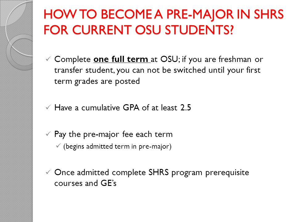 HOW TO BECOME A PRE-MAJOR IN SHRS FOR CURRENT OSU STUDENTS.