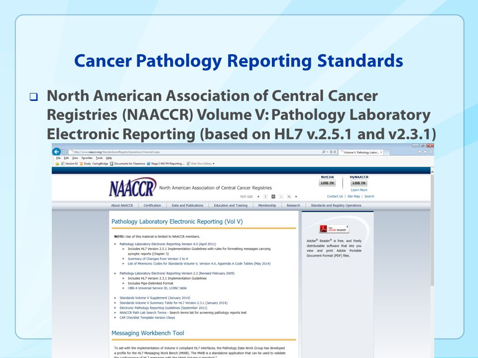Cancer Pathology Reporting Standards  North American Association of Central Cancer Registries (NAACCR) Volume V: Pathology Laboratory Electronic Repo