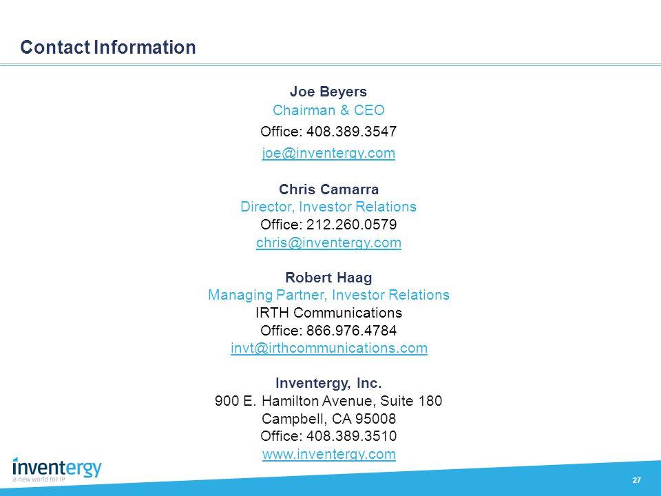 Contact Information Joe Beyers Chairman & CEO Office: 408.389.3547 joe@inventergy.com Chris Camarra Director, Investor Relations Office: 212.260.0579