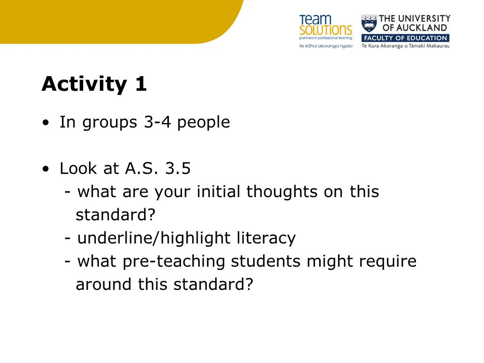 Activity 1 In groups 3-4 people Look at A.S.3.5 - what are your initial thoughts on this standard.