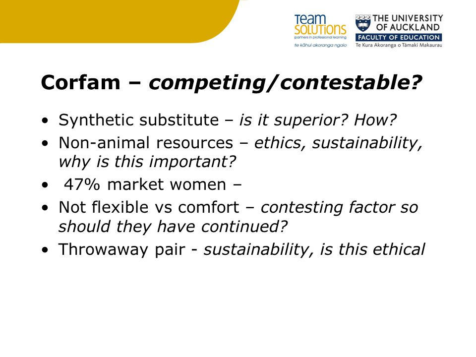 Corfam – competing/contestable.Synthetic substitute – is it superior.