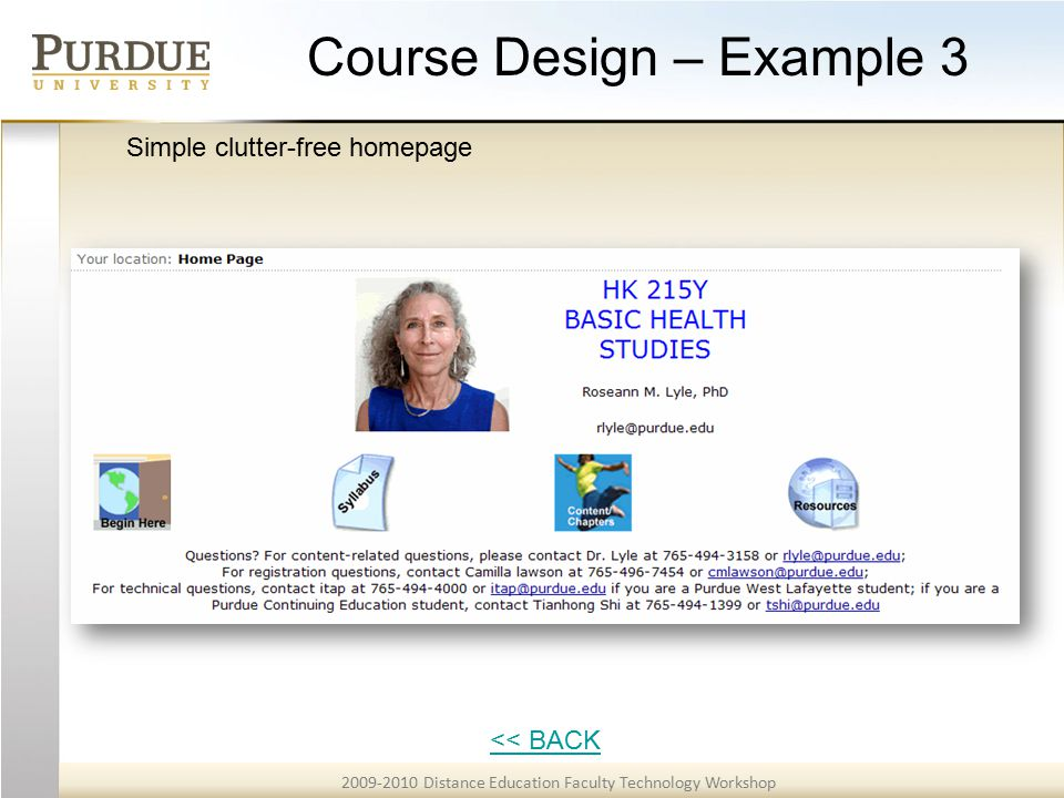 2009-2010 Distance Education Faculty Technology Workshop Course Design – Example 3 << BACK Simple clutter-free homepage