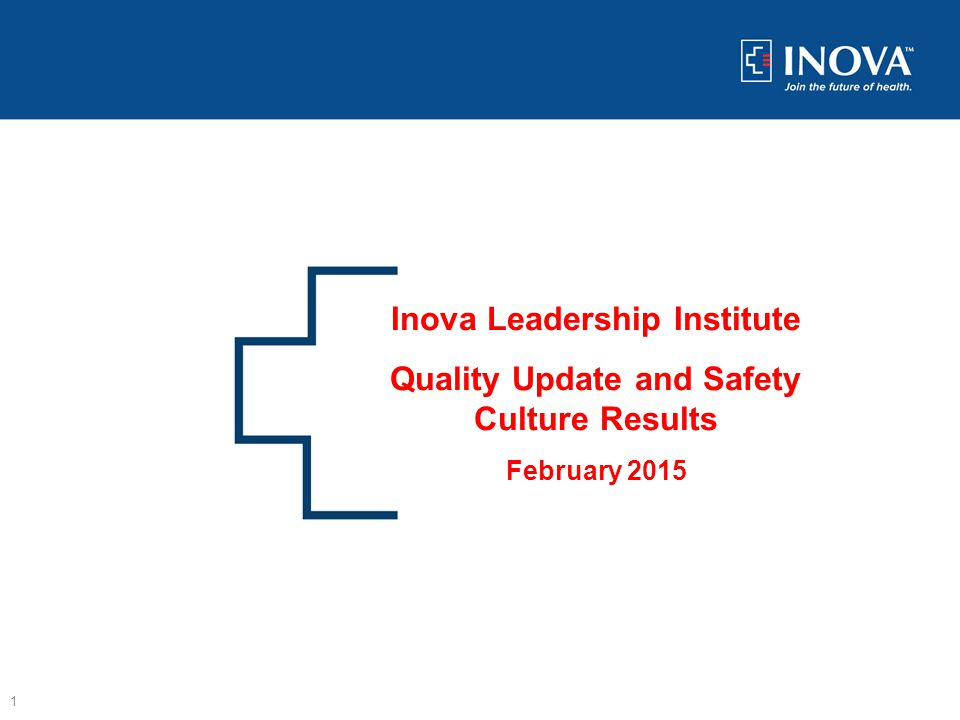 Inova Leadership Institute Quality Update and Safety Culture Results February 2015 1
