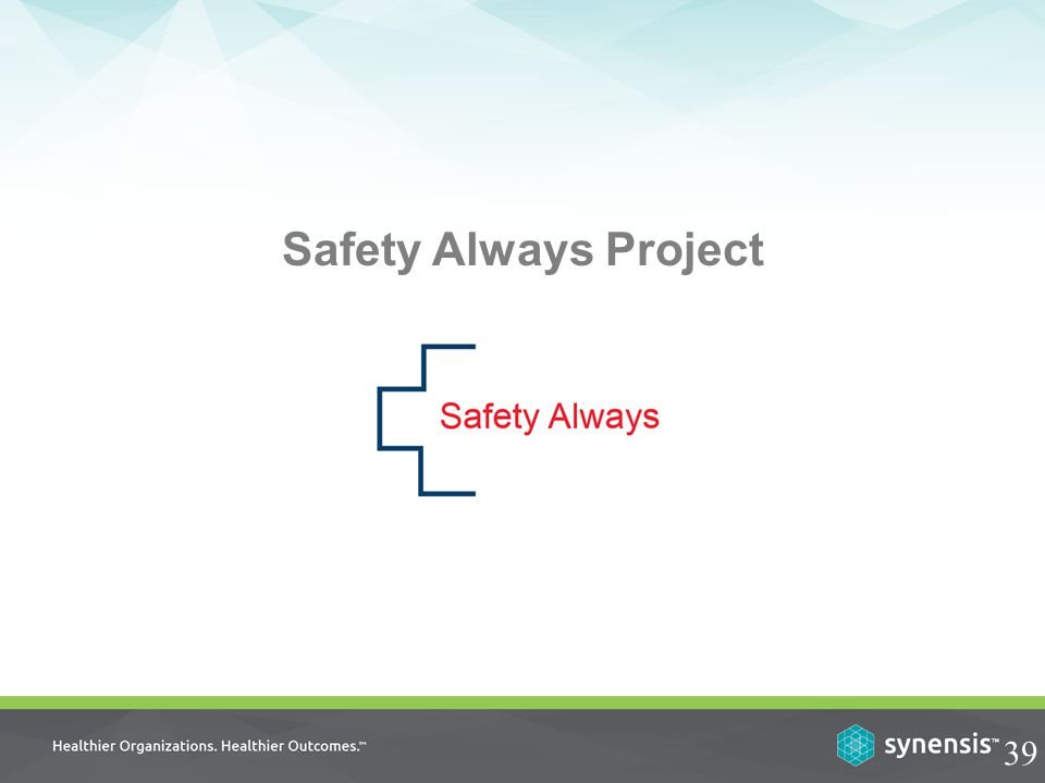 Safety Always Project 39