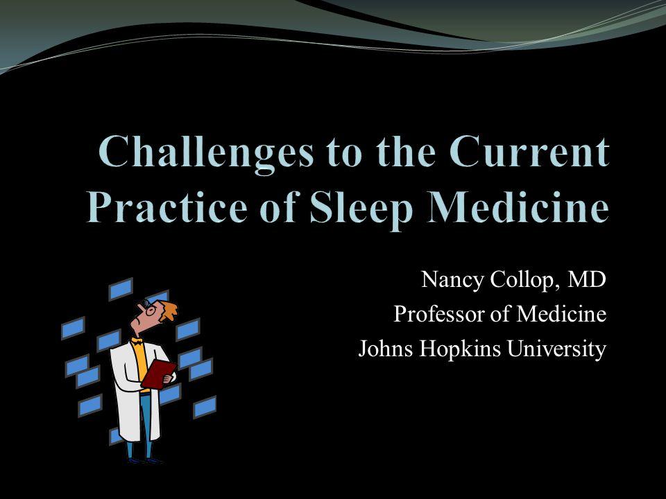 Nancy Collop, MD Professor of Medicine Johns Hopkins University