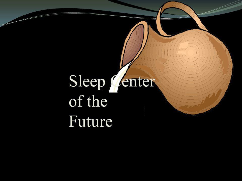Sleep Center of the Future
