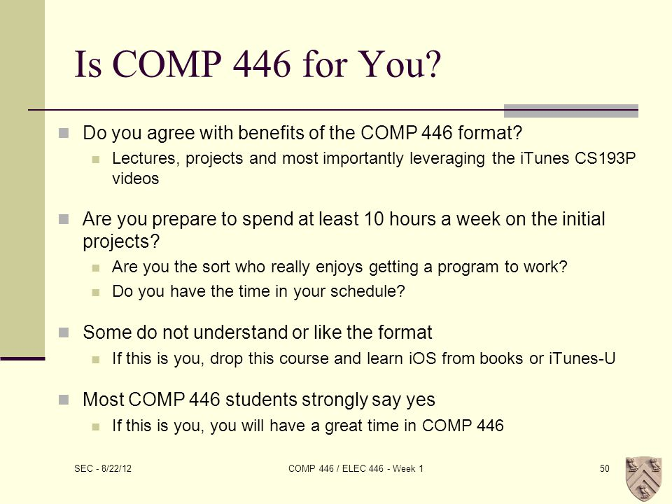 Is COMP 446 for You. Do you agree with benefits of the COMP 446 format.