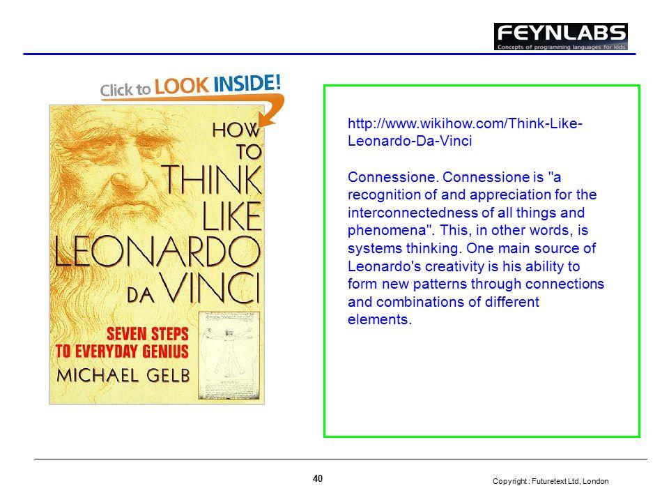 Copyright : Futuretext Ltd, London 40 http://www.wikihow.com/Think-Like- Leonardo-Da-Vinci Connessione.