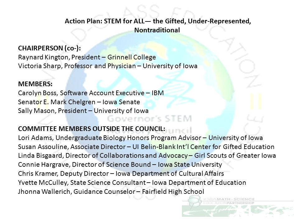 Action Plan: STEM for ALL— the Gifted, Under-Represented, Nontraditional CHAIRPERSON (co-): Raynard Kington, President – Grinnell College Victoria Sha