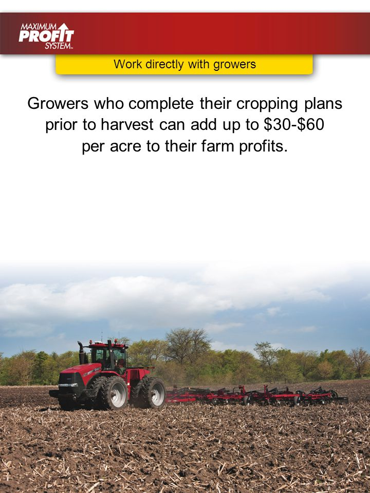 Growers who complete their cropping plans prior to harvest can add up to $30-$60 per acre to their farm profits.