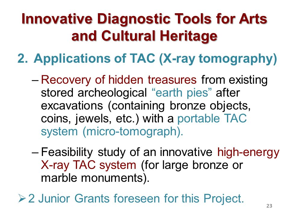 """2.Applications of TAC (X-ray tomography) –Recovery of hidden treasures from existing stored archeological """"earth pies"""" after excavations (containing b"""