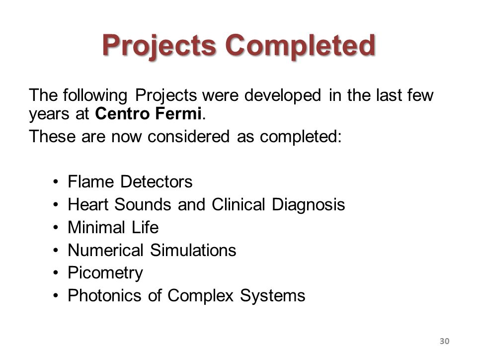 Projects Completed The following Projects were developed in the last few years at Centro Fermi. These are now considered as completed: Flame Detectors