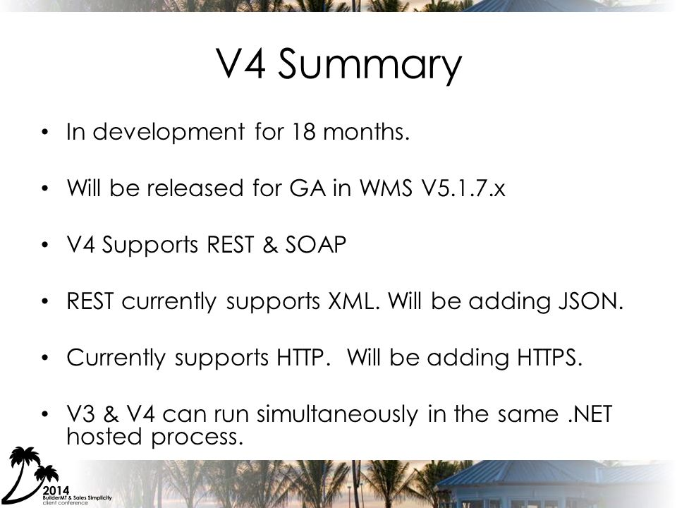V4 Summary In development for 18 months.