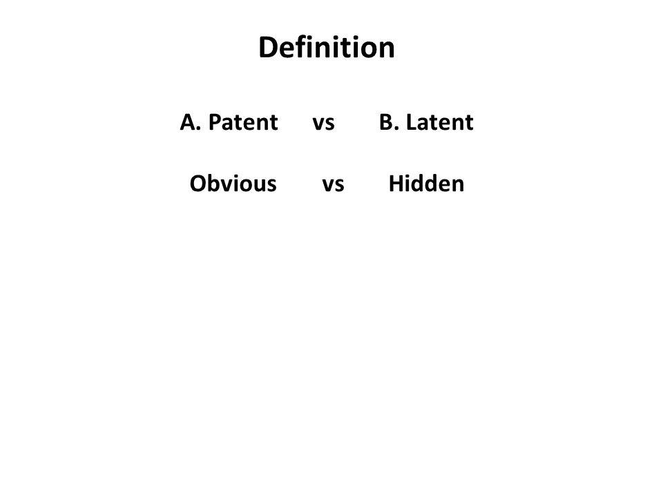 Definition A. Patent vs B. Latent Obvious vsHidden