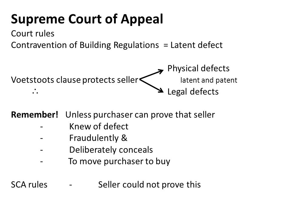 Supreme Court of Appeal Court rules Contravention of Building Regulations = Latent defect Physical defects Voetstoots clause protects seller latent an