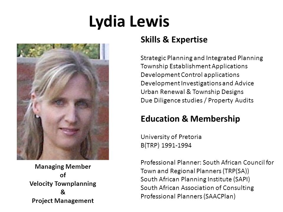 Lydia Lewis Managing Member of Velocity Townplanning & Project Management Skills & Expertise Strategic Planning and Integrated Planning Township Estab