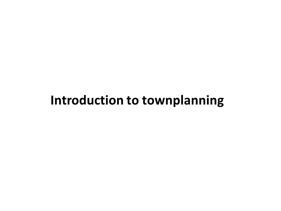 Introduction to townplanning