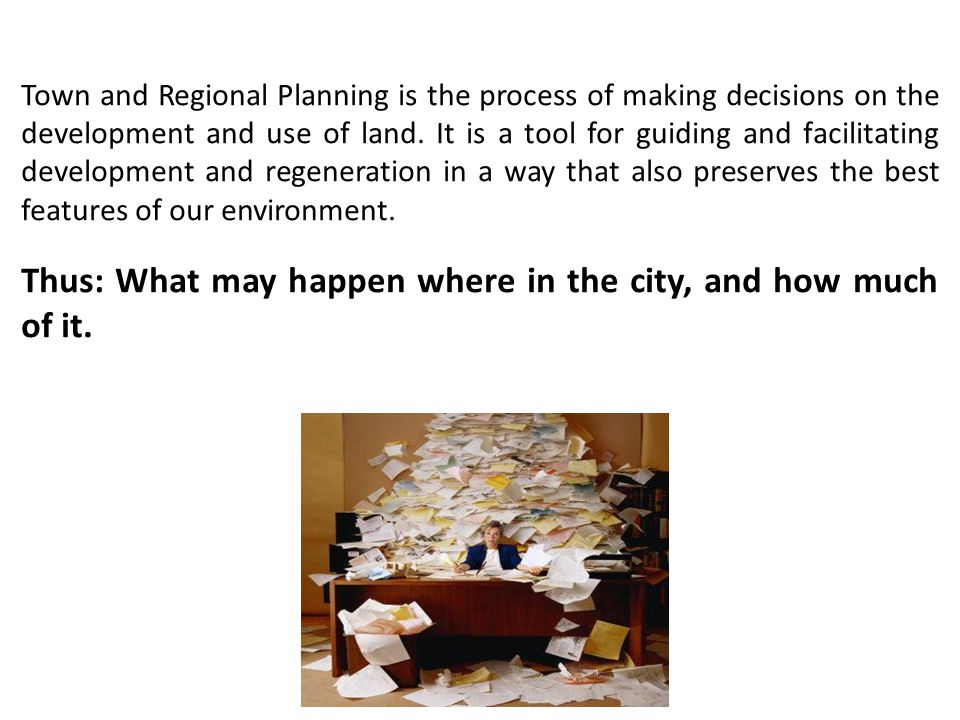Town and Regional Planning is the process of making decisions on the development and use of land. It is a tool for guiding and facilitating developmen