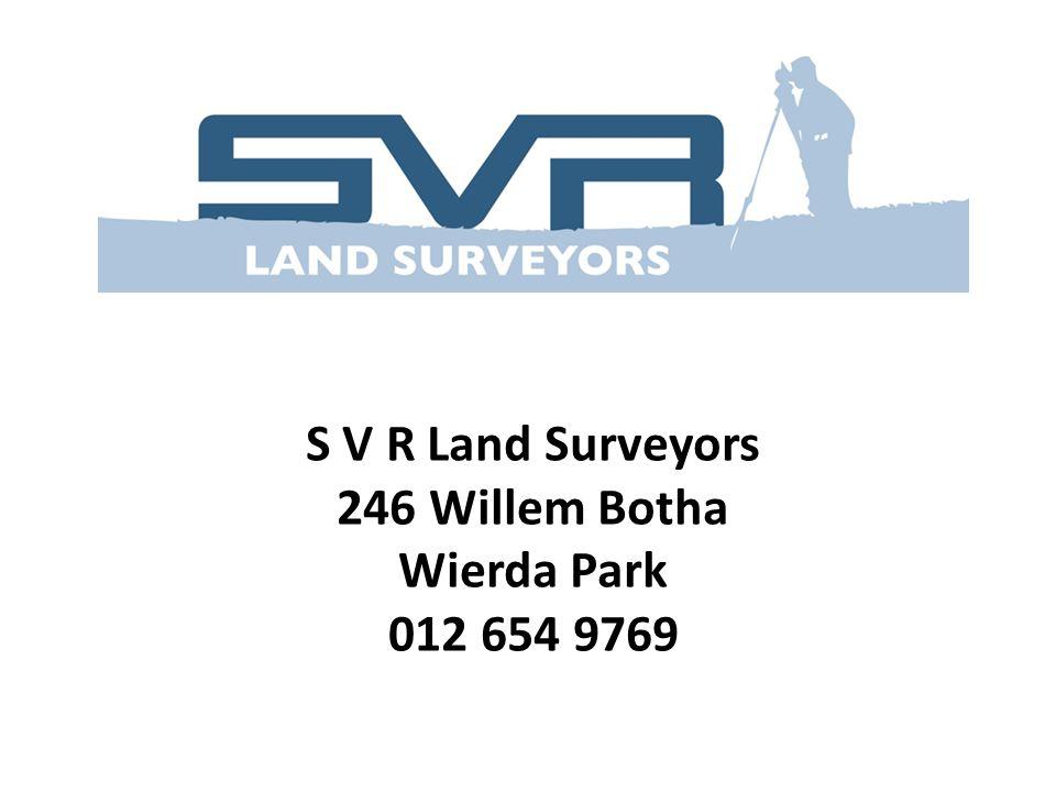 S V R Land Surveyors 246 Willem Botha Wierda Park 012 654 9769