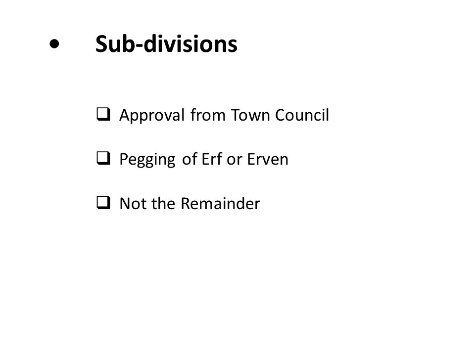 Sub-divisions  Approval from Town Council  Pegging of Erf or Erven  Not the Remainder