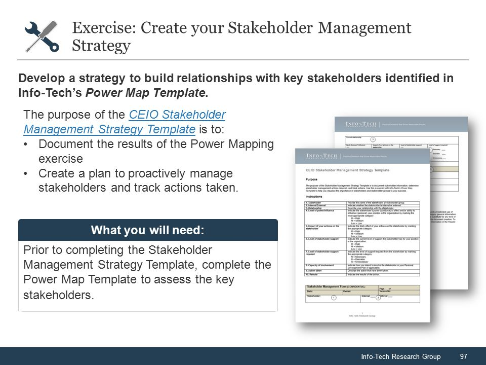 Info-Tech Research Group97 Exercise: Create your Stakeholder Management Strategy Prior to completing the Stakeholder Management Strategy Template, com