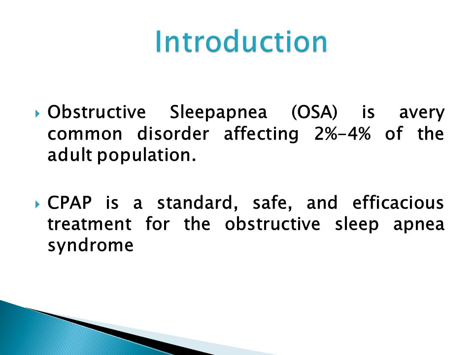 Obstructive Sleepapnea (OSA) is avery common disorder affecting 2%-4% of the adult population.