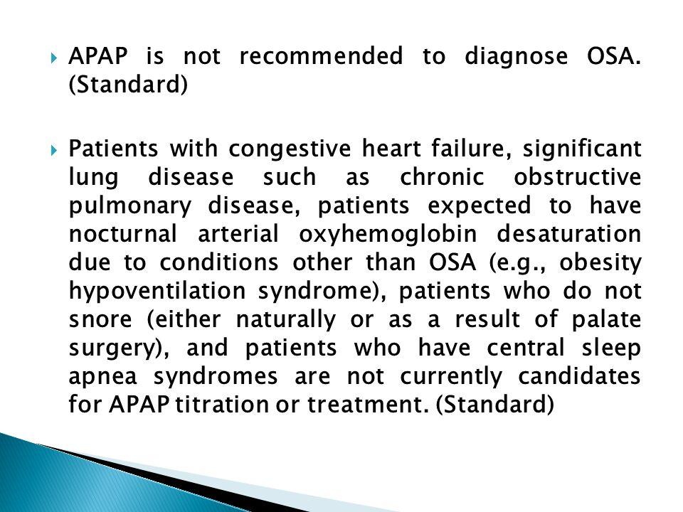  APAP is not recommended to diagnose OSA.