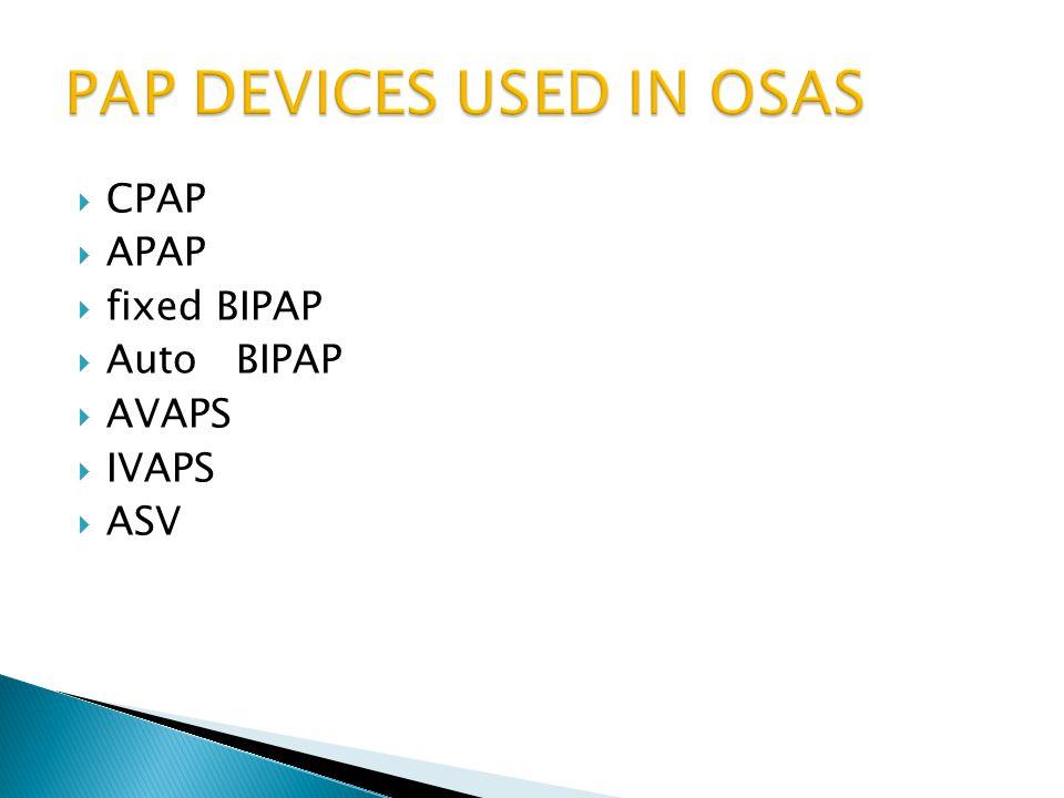  CPAP  APAP  fixed BIPAP  Auto BIPAP  AVAPS  IVAPS  ASV