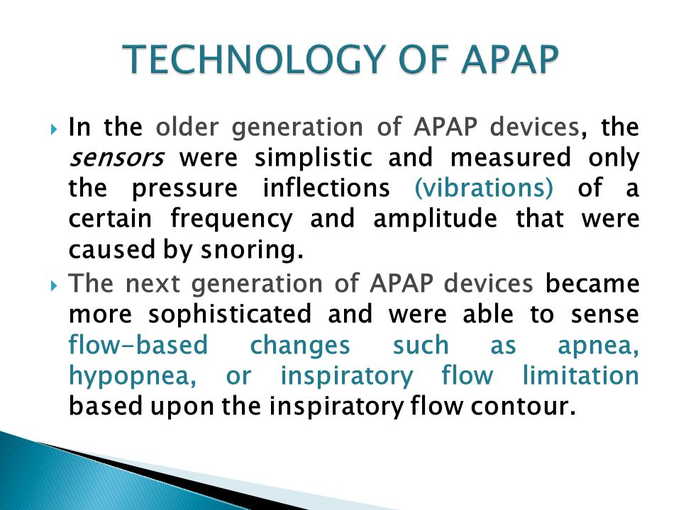  In the older generation of APAP devices, the sensors were simplistic and measured only the pressure inflections (vibrations) of a certain frequency