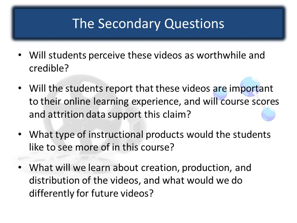 Summary of Results and Findings When instructional videos were added as supplements to already existing lab assignments, the mean overall course grade increased 6.1% When instructional videos were added as supplements to already existing lab assignments, course completion increased 18.4% Students enjoyed watching the videos and valued the instructor interaction they provided Students found the videos to be helpful, and to have directly impacted their academic performance