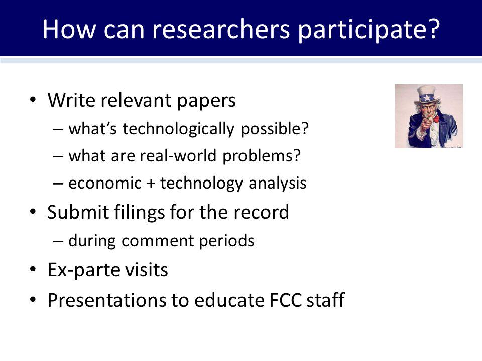 How can researchers participate.Write relevant papers – what's technologically possible.