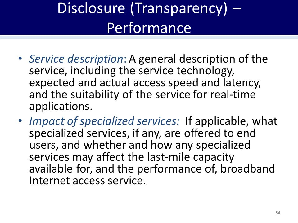 Disclosure (Transparency) – Performance Service description: A general description of the service, including the service technology, expected and actu