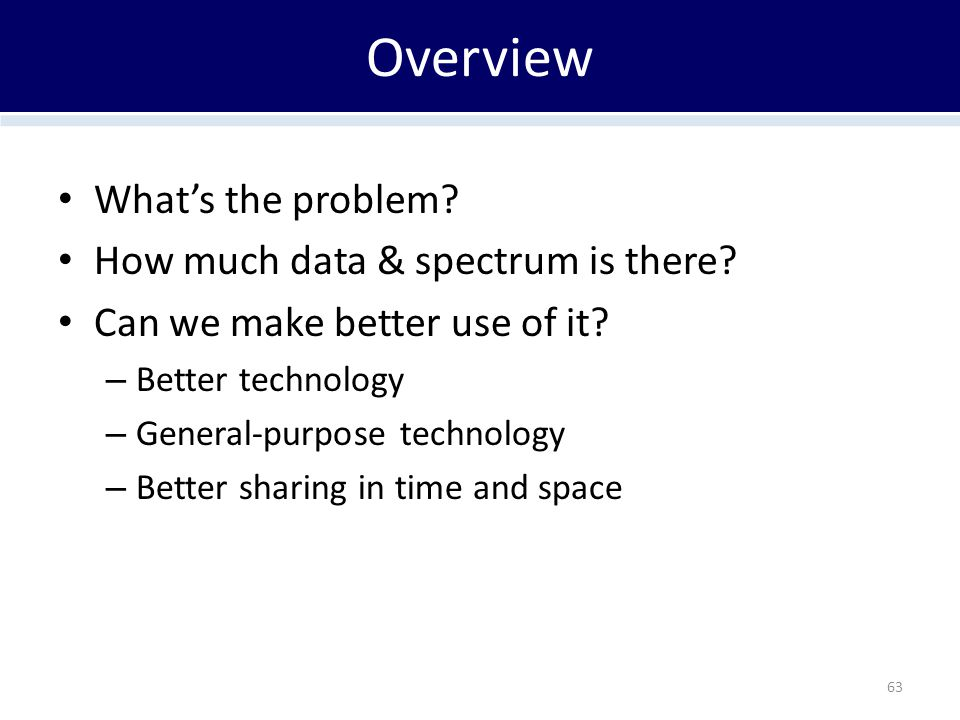 Overview What's the problem. How much data & spectrum is there.