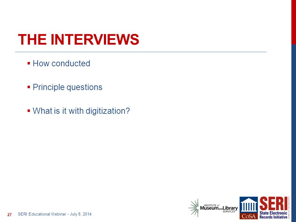 THE INTERVIEWS  How conducted  Principle questions  What is it with digitization.